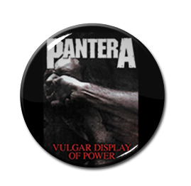 "Pantera - Vulgar Display Of Power 1"" Pin"