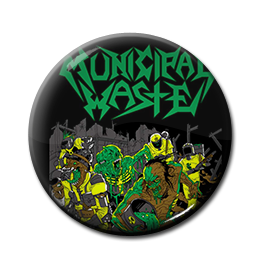 "Municipal Waste - You're Cut Off 1"" Pin"