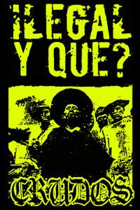 """Los Crudos - Ilegal Y Que? 12x18"""" Poster"""