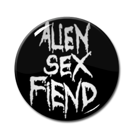 "Alien Sex Fiend 2.25"" Pin"