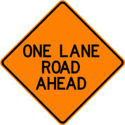 "(C16) ONE LANE ROAD AHEAD - 48"" VINYL"