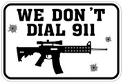 WE DON'T DIAL 911 - SIGN