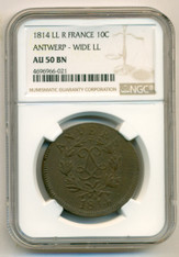 France Antwerp 1814 LL R 10 Centimes Wide LL AU50 BN NGC
