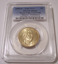 2008 D James Monroe Presidential Dollar Pos A Weak Edge Lettering Error MS64 PCGS