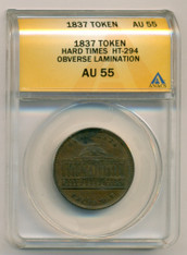 Hard Times Token 1837 Merchant's Exchange HT-294 Obverse Lamination Error AU55 ANACS