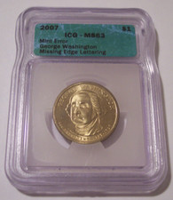 2007 Washington Presidential Dollar Missing Edge Lettering Error MS63 ICG