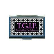 T.G.I.F. Thank God I'm Fabulous Business Card ID Case