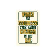 Women are Prohibited From Having Children in the Bar Porcelain Refrigerator Magnet