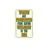 Women are Prohibited From Having Children in the Bar Porcelain Refrigerator Magnet