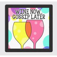 Wine Now.. Gossip Later Coaster Set