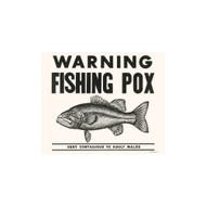 Warning Fishing Pox Porcelain Refrigerator Magnet