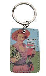 of course it buys happiness Keychain by anne taintor