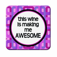 this wine is making me Awesome Coaster Set