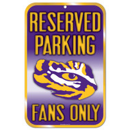 Louisiana State LSU Fans Only Reserved Parking Sign
