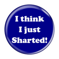 I Think I Just Sharted! Fart Pinback Buttons