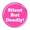 "Silent But Deadly! Fart Green 2.25"" Refrigerator Magnet"
