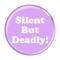 """Silent But Deadly! Fart Magenta 2.25"""" Refrigerator Magnet"""