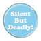 """Silent But Deadly! Fart Turquoise 2.25"""" Refrigerator Magnet"""