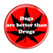 "Hugs are better than Drugs Red 1.5"" Refrigerator Magnet"