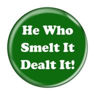 He Who Smelt It Dealt It! Fart Refrigerator Magnets