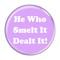 """He Who Smelt It Dealt It! Fart Magenta 2.25"""" Refrigerator Magnet"""
