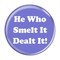 "He Who Smelt It Dealt It! Fart Periwinkle 2.25"" Refrigerator Magnet"