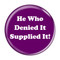 """He Who Denied It Supplied It! Fart Yellow 2.25"""" Refrigerator Magnet"""