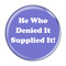 """He Who Denied It Supplied It! Fart Red 2.25"""" Refrigerator Magnet"""