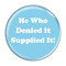 """He Who Denied It Supplied It! Fart Turquoise 2.25"""" Refrigerator Magnet"""