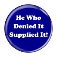 """He Who Denied It Supplied It! Fart Dark Blue 2.25"""" Refrigerator Bottle Opener Magnet"""