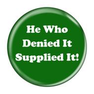 """He Who Denied It Supplied It! Fart Green 2.25"""" Refrigerator Bottle Opener Magnet"""
