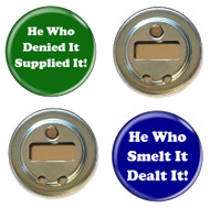 He Whoe Denied It & He Who Smelt It Bottle Opener Magnets - 2 Pack