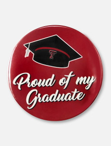 """Texas Tech Red Raiders """"Proud of my Graduate"""" Button"""