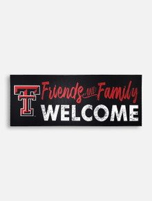 "Texas Tech Red Raiders ""Friends and Family Welcome"" Horizontal Wooden Sign"