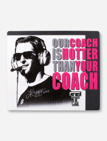 Our Coach Is Hotter Mouse Pad - Texas Tech
