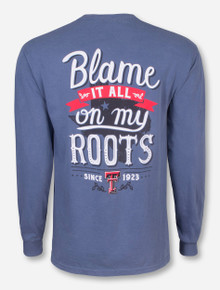 Blame It All On My Roots Long Sleeve Shirt - Texas Tech