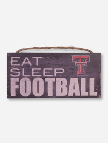 Eat, Sleep, Football Sign - Texas Tech