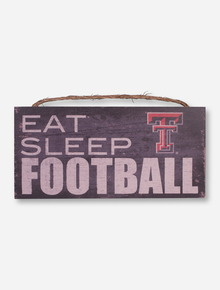 Eat, Sleep, Football Sign - Texas Tech