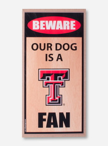 "Texas Tech ""Beware Our Dog is a Fan"" Wooden Wall Sign"