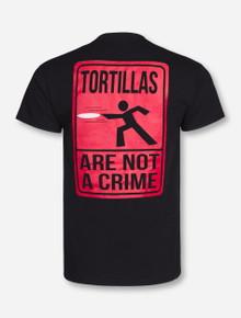 Tortillas Not A Crime on Black T-Shirt