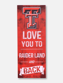 """Texas Tech Red Raiders """"Love You To Raiderland and Back""""  Wall Art"""