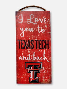 "Texas Tech Red Raiders ""I Love You to Texas Tech and Back""  Wall Art"