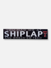 "Texas Tech Red Raiders ""Had Me At Shiplap"" with Double T Wall Decor"