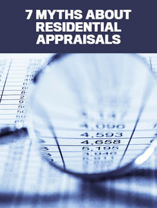 7 myths about residential appraisals (available for immediate download)
