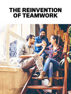 The reinvention of teamwork (available for immediate download)