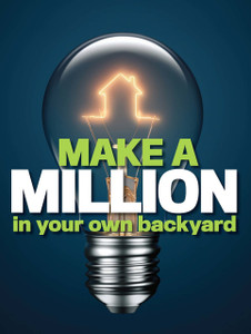 Make a million in your own backyard (available for immediate download)