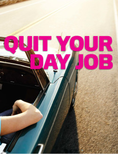 Quit your day job (available for immediate download)