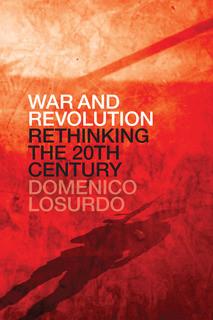 War and Revolution: Rethinking the Twentieth Century by Domenico Losurdo