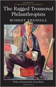The Ragged Trousered Philanthropists with a foreword by Tony Benn
