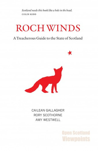 Roch Winds A Treacherous Guide to the State of Scotland